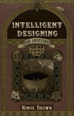 Intelligent Design for Amateurs by Nimue Brown