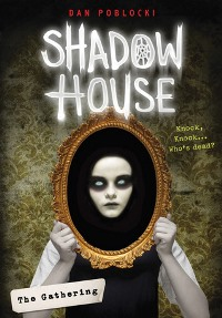 Shadow House: The Gathering
