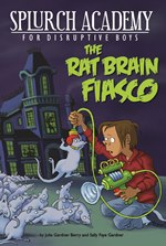 The Rat Brain Fiasco (Splurch Academy)
