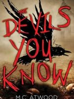 The Devils You Know by M. C. Atwood
